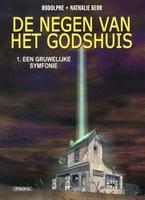 De Negen van het Godshuis 1, Een gruwelijke symfonie (HC)