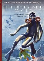 De complete Beverpatroelje 3, Het dreigende water (HC)